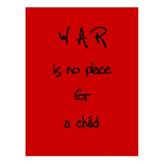 https://www.zazzle.com/war_is_no_place_for_a_child_postcard-239339075730576657